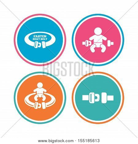 Fasten seat belt icons. Child safety in accident symbols. Vehicle safety belt signs. Colored circle buttons. Vector