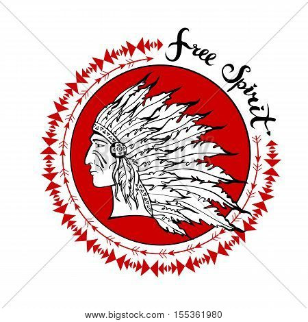 Native American Indian chief with plume headdress and free spirit lettering. Vector illustration.