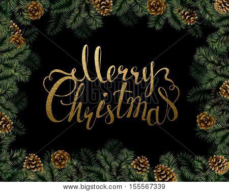 Dark Christmas background with pine cones and branches frame. Festive decorative holiday gold texture lettering.