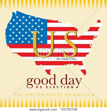 Backdrop or Background for President voting results of United States of America. This is a good news on good day.