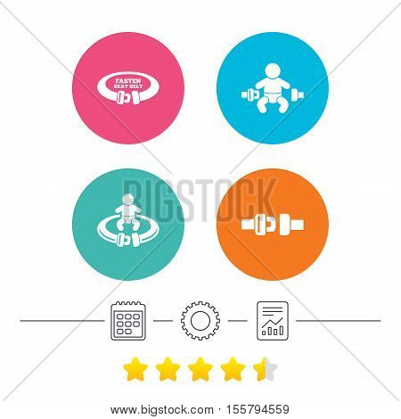 Fasten seat belt icons. Child safety in accident symbols. Vehicle safety belt signs. Calendar, cogwheel and report linear icons. Star vote ranking. Vector