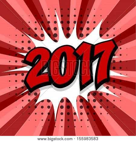 New year 2017. Speech comic bubble text red background. Pop art style vector illustration. Retro burst expression speech pop art bubble cloud explosion. Boom communication graphic talk humor