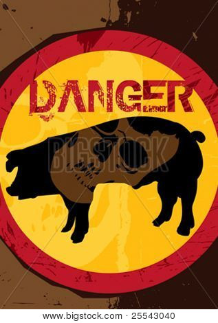 Swine flu poster - dangerous. Vector illustration.