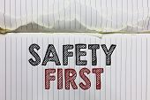 Handwriting Text Safety First. Concept Meaning Avoid Any Unnecessary Risk Live Safely Be Careful Pay poster