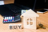 The House On The Desk Of The Realtor. Buying And Selling Real Estate. Acquisition Of Property And In poster