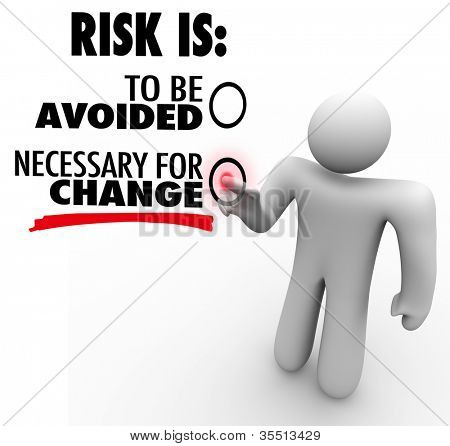 A man presses a button for the idea that Risk is Necessary for Change instead of to Be Avoided, symbolizing the necessity of adapting in order to grow and succeed