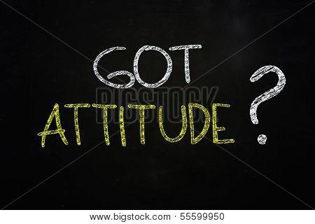 Got Attitude ?