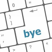 image of bye  - Bye Key computer word on keyboard key - JPG