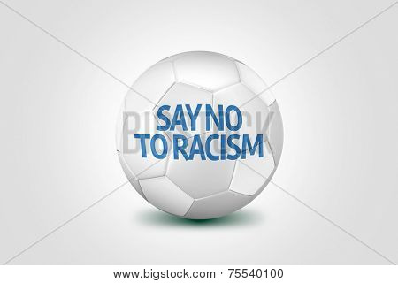 Soccer ball with the message Say no to Racism