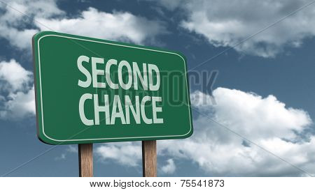 Creative sign with the text - Second Chance