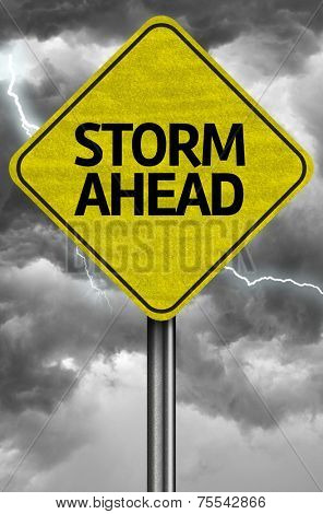 Creative sign with the message - Storm Ahead