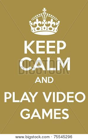 Keep Clam And Play Video Games