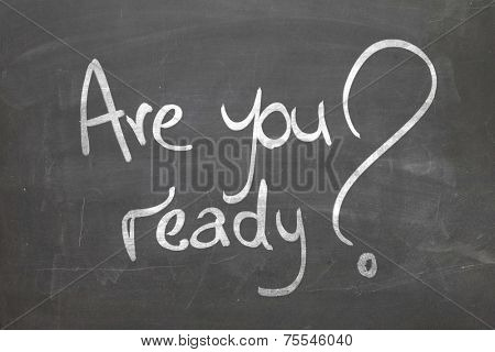 Blackboard with the text Are You Ready