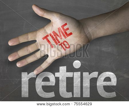 Educational and Creative composition with the message Time to Retire on the blackboard