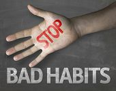 image of  habits  - Educational and Creative composition with the message Stop Bad Habits on the blackboard  - JPG