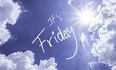 pic of friday  - Its Friday written on a beautiful sky - JPG