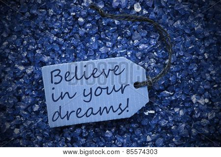 Purple Stones With Label Believe In Your Dreams