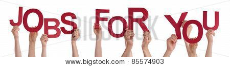 Hands Holding Red Word Jobs For You