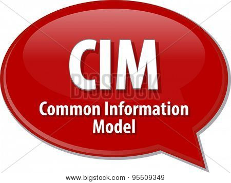 Speech bubble illustration of information technology acronym abbreviation term definition CIM Common Information Model