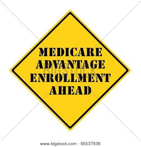 Medicare Advantage Enrollment Ahead Sign