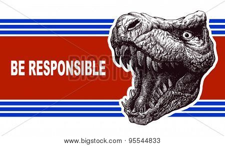 Be responsible - Election Poster with T-rex head.
