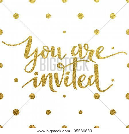 You are invited â?? gold glittering lettering design with polka dots pattern on white background