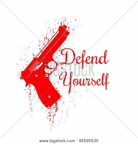 Defend Yourself, grunge design with modern pistol, vector illustration