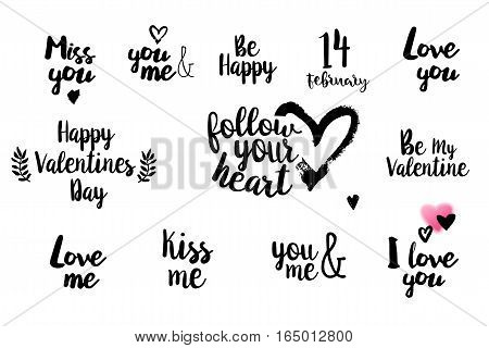 Romantic Valentines day typography set. Calligraphy postcard or poster graphic design lettering element. Hand written calligraphy style valentines day romantic postcard. Love you. Be my Valentine. Follow your heart. Happy Valentines Day. Love me. Miss you