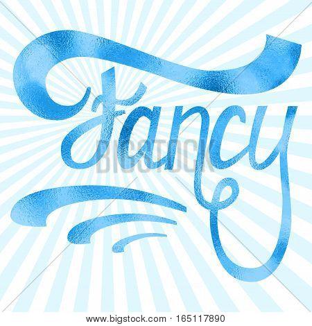 Fancy shiny hand written lettering. Blue foil texture illustration.