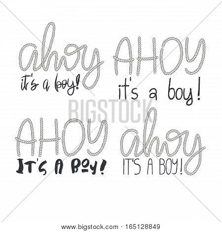 Set of 4 decorative rope hand lettering Ahoy Its A Boy. Handwritten cord phrases isolated on white background. Vector Design element for Baby Shower.