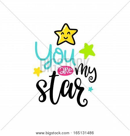 Vector poster with phrase and decor elements. Typography card, color image. You are my star. Design for t-shirt and prints.