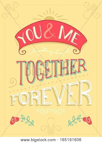 You And Me. Together Forever.
