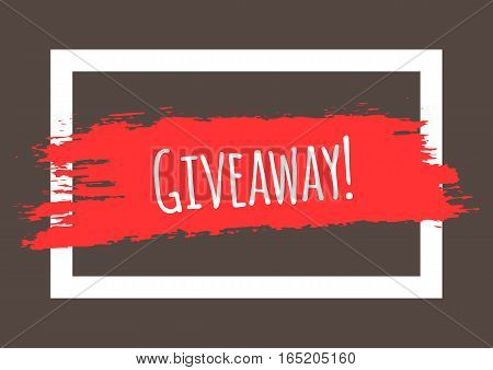 Text Giveaway! Frame brush stroke. Horizontal banner. White red brown.