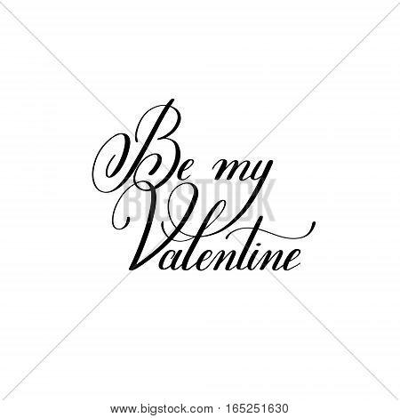 be my valentine hand written lettering to Valentine's Day design, calligraphy vector illustration