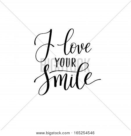i love your smile black and white hand written lettering about love to valentines day design poster, greeting card, photo album, banner, calligraphy vector illustration