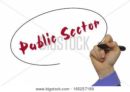 Woman Hand Writing Public Sector On Blank Transparent Board With A Marker Isolated Over White Backgr