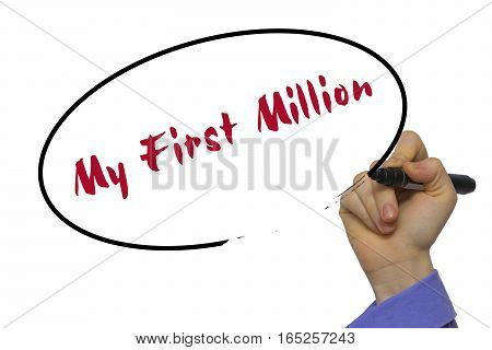 Woman Hand Writing My First Million On Blank Transparent Board With A Marker Isolated Over White Bac