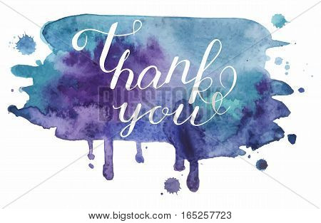Vector handwritten calligraphy inscription on blue grunge watercolor stain background - Thank you. Isolated on white background.