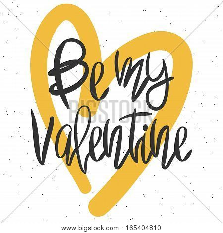 Romantic decorative poster with handdrawn lettering. Modern ink calligraphy. Handwritten black phrase Be My Valentine and yellow heart on white. Trendy vector design for Valentines Day
