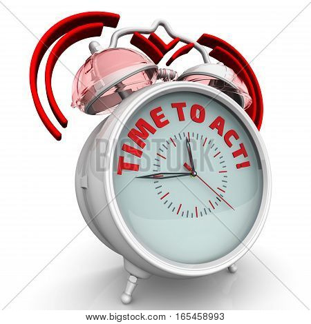 Time to act!  Alarm clock with the red words