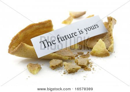 Opened fortune cookie with a positive message - the future is yours