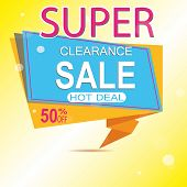 Super Sale For Clearance At 50 Off It S A Hot Deal Sale Poster A Colorful Background. Wow Special Of poster