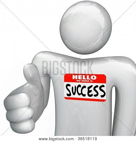 A person holds out his hand for a handshake, greeting you with a nametag reading Hello My Name is Success symbolizing a winning attitude, successful plan and new opportunities to win
