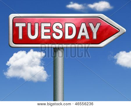 Tuesday week next or following day schedule concept for appointment or event in agenda red road sign arrow