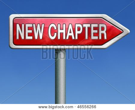 new chapter fresh start over or begin again and have an extra opportunity road sign arrow