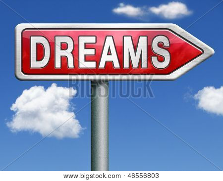 dreams realize and make your dream come true be successful and accomplish your goals red road sign arrow with text and word concept