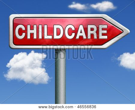 child care in daycare or creshe by nanny or au pair parenting or babysitting protection against child abusered road sign arrow with text and word concept