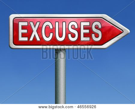 excuses making excuse after mistake or error justify your choice apologies red road sign arrow