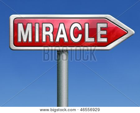 miracle make dream come true wonder by Jesus or God when you have faith red road sign arrow with text word concept