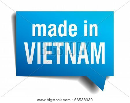 Made In Vietnam Blue 3D Realistic Speech Bubble Isolated On White Background